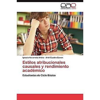 Estilos atribucionales causales y rendimiento acadmico by Navarrete Antola Ignacio