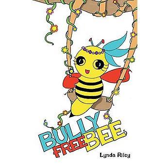 Bully Free Bee by Riley & Lynda