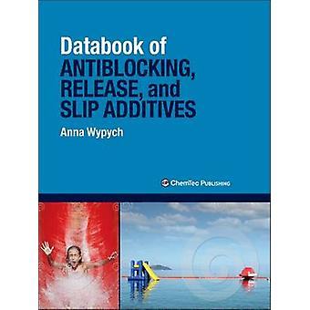 Databook of Antiblocking Release and Slip Additives by Wypych & Anna
