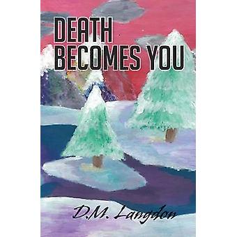 Death Becomes You by Langdon & D.M.