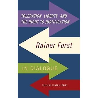Toleration Power and the Right to Justification by Rainer Forst