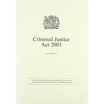 Criminal Justice Act 2003 - Elizabeth II. Chapter 44 by Great Britain