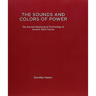 The Sounds and Colors of Power - The Sacred Metallurgical Technology o
