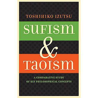 Sufismus und Taoismus - eine vergleichende Studie der wichtigsten philosophischen Konzepte