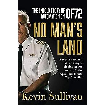 No Man's Land - the untold story of automation and QF72 by Kevin Sulli