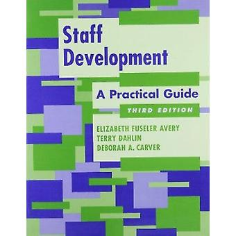 Staff Development - A Practical Guide (3rd Revised edition) by Anne Gr