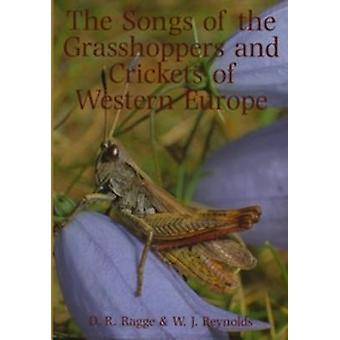 The Songs of the Grasshoppers and Crickets of Western Europe by D. R.
