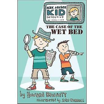 Max Archer - Kid Detektiv - des Fall des nassen Bettes durch Howard J. Benn
