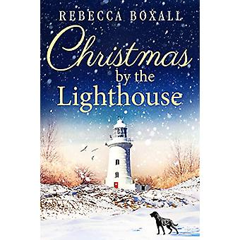 Christmas by the Lighthouse by Rebecca Boxall - 9781542009614 Book