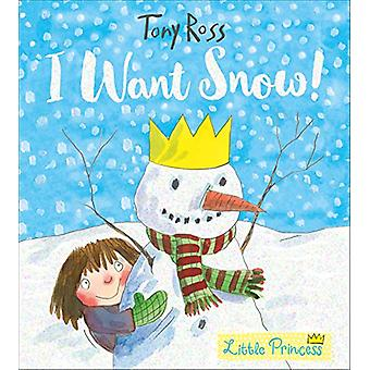 I Want Snow! by Tony Ross - 9781783445943 Book