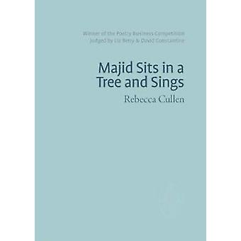 Majid Sits in a Tree and Sings by Rebecca Cullen - 9781912196111 Book