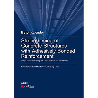 Strengthening of Concrete Structures with Adhesive Bonded Reinforceme