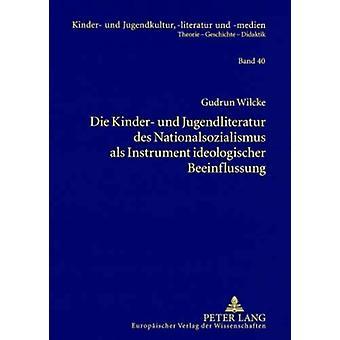 Die Kinder- Und Jugendliteratur Des Nationalsozialismus ALS Instrumen