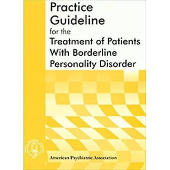 American Psychiatric Association Practice Guideline for the Treatment of Patients with Borderline Personality...