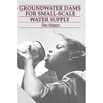 Groundwater Dams for Small-scale Water Supply