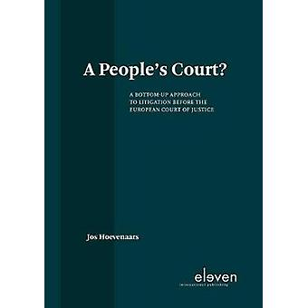 A People's Court? - A Bottom-Up Approach to Litigation Before the Cour