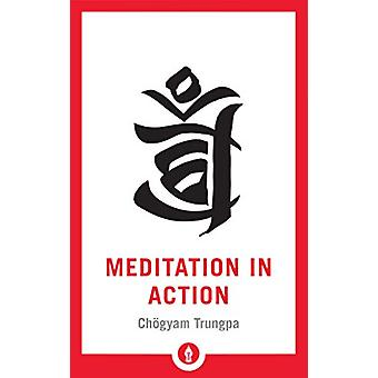 Meditation in Action by Chogyam Trungpa - 9781611806878 Book