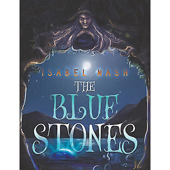 The Blue Stones by Isabel Nash