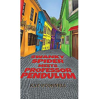 Swanky Spider Meets Professor Pendulum by Kay O'Connell - 97817884887