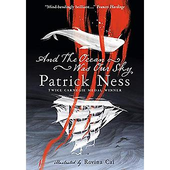 And the Ocean Was Our Sky by Patrick Ness - 9781406385861 Book