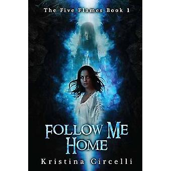 Follow Me Home by Kristina Circelli - 9781682611845 Book