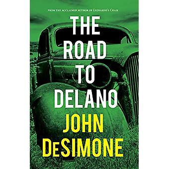 The Road to Delano by John DeSimone - 9781644280317 Book