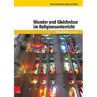 Wunder und Gleichnisse im Religionsunterricht by Albrecht Rieder - 97