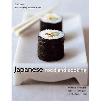 Japanese Food and Cooking - A Timeless Cuisine - the Traditions - Techn