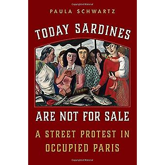 Today Sardines Are Not for Sale - A Street Protest in Occupied Paris b