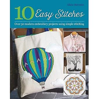 10 Easy Stitches: Over 30 Modern Embroidery Projects Using Simple Stitching