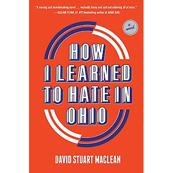 How I Learned to Hate in Ohio by MacLean & David Stuart