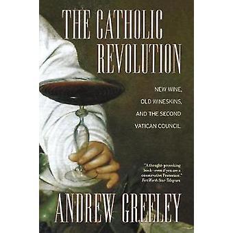 Den katolska revolutionen - Nytt vin - Gamla Vinskinn - och Andra V