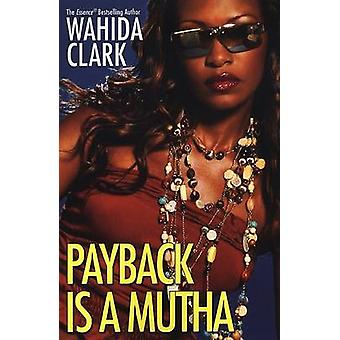 Payback is a Mutha by Wahida Clark - 9780758212535 Book