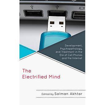 La mente elettrificata - Sviluppo - Psicopatologia - e Trattamento i