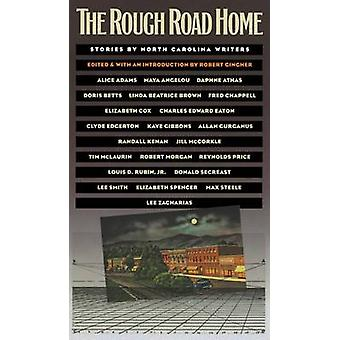 The Rough Road Home - Verhalen van North Carolina Writers door Robert Ging