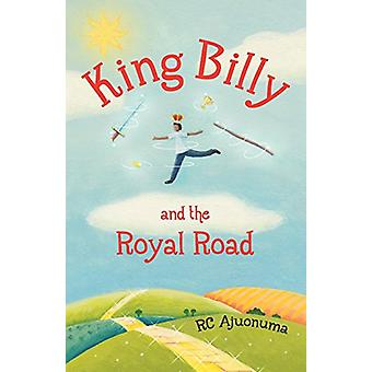 King Billy and the Royal Road by R. C. Ajuonuma - 9781781327043 Book