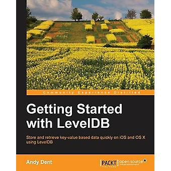 Getting Started with LevelDB by Andy Dent - 9781783281015 Book