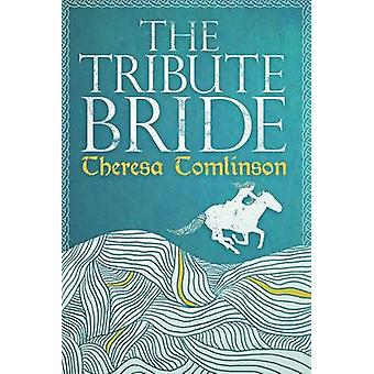 The Tribute Bride by Theresa Tomlinson - 9781909122635 Book