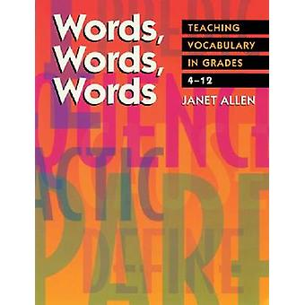 Words Words Words  Teaching Vocabulary in Grades 4  12 by Janet Allen