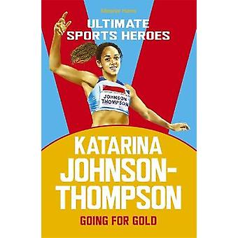 Katarina JohnsonThompson Ultimate Sports Heroes Going for Gold