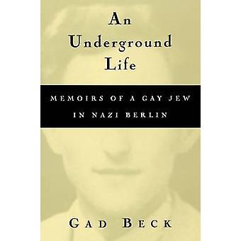 Ett underjordiskt liv av Gad BeckFrank Heibert