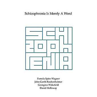 Schizophrenia Is Merely A Word by Raubenheimer