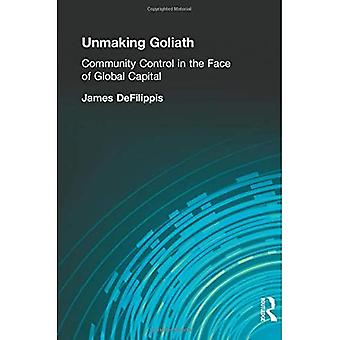 Unmaking Goliath: Community Control in the Face of Global Capital
