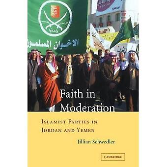 Faith in Moderation : Islamist Parties in Jordan and Yemen