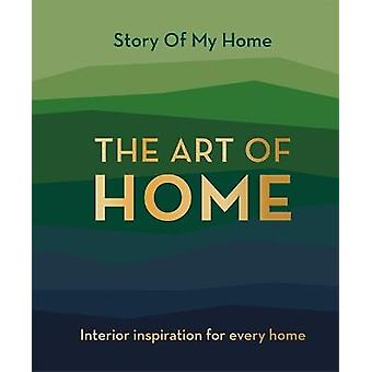 Story Of My Home: The Art of Home