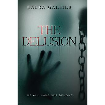 Delusion The by Laura Gallier