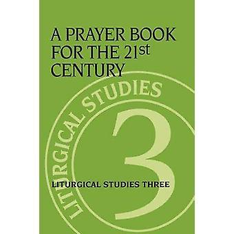 Libro de Oraciones para los Estudios Litúrgicos del Siglo 21 Tres Estudios Litúrgicos Publicación de la Iglesia