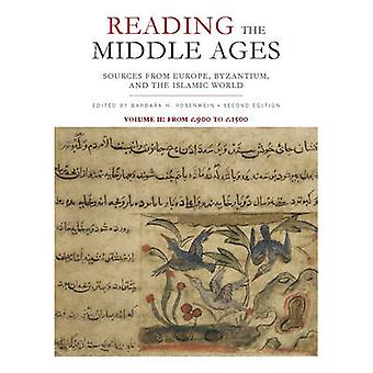 Reading the Middle Ages Volume II  Sources from Europe Byzantium and the Islamic World c.900 to c.1500 by Edited by Barbara H Rosenwein