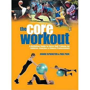 The Core Workout by Elphinston & JoannePook & Paul
