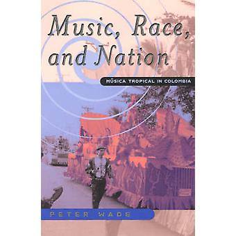Music Race and Nation - Musica Tropical in Columbia door Peter Wade - 97